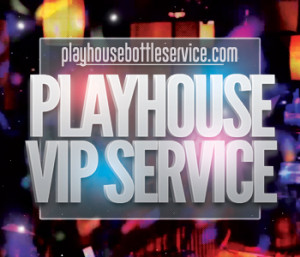 Playhouse VIP Service